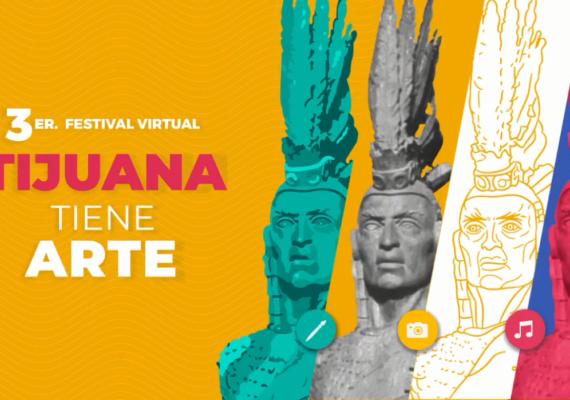 Realizarán festival virtual «Tijuana Tiene Arte»